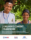 Children's Consent Framework: Policy and Practice for Maturity-Aligned Engagement of Children in Decisions about HIV-Related Medical and Social Services and Management of Confidential Information