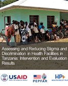 Understanding and Responding to Stigma and Discrimination in Health Facilities in Tanzania