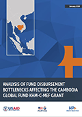 Analysis of Fund Disbursement Bottlenecks Affecting the Cambodia Global Fund KHM-C-MEF Grant