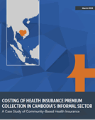 Costing of Health Insurance Premium Collection in Cambodia's Informal Sector: A Case Study of Community-Based Health Insurance