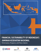 Financial Sustainability of Indonesia's Jaminan Kesehatan Nasional: Performance, Prospects, and Policy Options