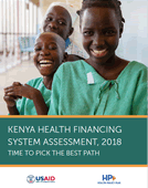 Kenya Health Financing System Assessment, 2018: Time to Pick the Best Path