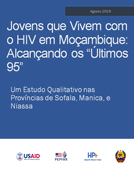 Youth Living with HIV in Mozambique—Reaching the Last 95: A Qualitative Study in Sofala, Manica, and Niassa Provinces
