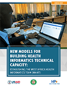 New Models for Building Health Informatics Technical Capacity: Establishing the West Africa Health Informatics Team (WAHIT)