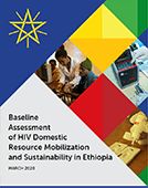 HIV Domestic Resource Mobilization and Sustainability in Ethiopia: Baseline Assessment and Strategy