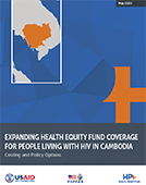 Expanding Health Equity Fund Coverage for People Living with HIV in Cambodia: Costing and Policy Options