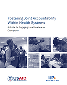 Fostering Joint Accountability Within Health Systems: A Guide for Engaging Local Leaders as Champions