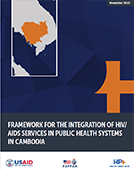 Framework for the Integration of HIV/AIDS Services in Public Health Systems in Cambodia