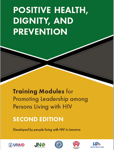Positive Health, Dignity, and Prevention: Training Modules for Promoting Leadership among Persons Living with HIV, Second Edition