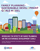 Modeling the Effects of Family Planning on the Sustainable Development Goals: Family Planning-Sustainable Development Goals Model Methodology and User's Manual